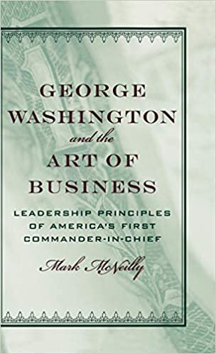 George Washington and the Art of Business: The Leadership