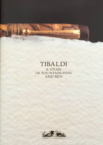 (Tibaldi: A Story of Fountain-Pens and Men )