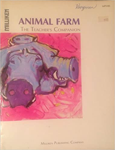 Animal farm: By George Orwell (Teacher's companion : a resource guide for teachers, by teachers), Menchhofer, Robert W