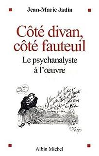 Côté divan, côté fauteuil : le psychanalyste à l'oeuvre, Jadin, Jean-Marie
