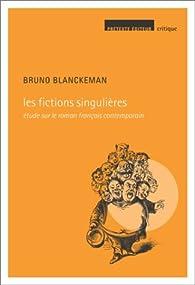 Les Fictions singulières par Bruno Blanckeman