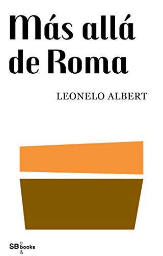 Descargar Libro Mas Alla De Roma Albert Leonelo
