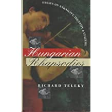 Hungarian Rhapsodies: Essays on Ethnicity, Identity, and Culture