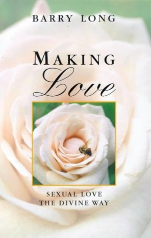 Making Love: Sexual Love the Divine Way ebook