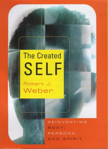 Download The Created Self: Reinventing Body, Persona, and Spirit PDF