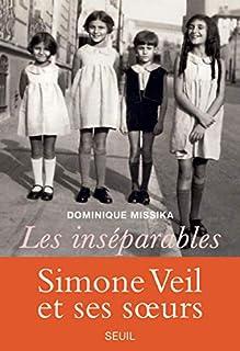 Les inséparables : Simone Veil et ses soeurs, Missika, Dominique