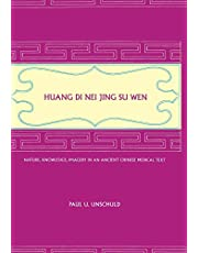 Huang Di Nei Jing Su Wen: Nature, Knowledge, Imagery in an Ancient Chinese Medical Text: With an appendix: The Doctrine of the Five Periods and Six Qi in the Huang Di Nei Jing Su Wen