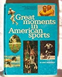 Great Moments in American Sports, Jerry Brondfield, 0394826086