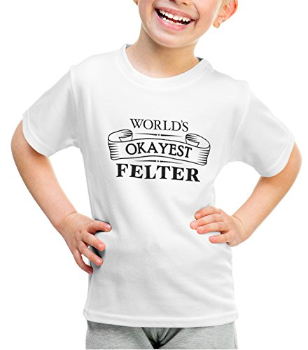 - shirtloco Girls Worlds Okayest Felter Youth T-Shirt, White Small