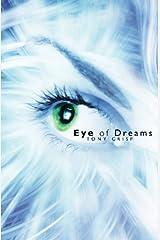 Eye of Dreams: Exploring the Infinite Dimensions of Mind Paperback