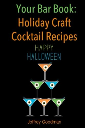 Your Bar Book: Holiday Craft Cocktail Recipes: Happy