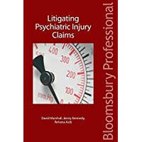 Litigating Psychiatric Injury Claims: Personal Injury and Medical Negligence