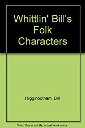 Whittlin' Bill's Folk Characters