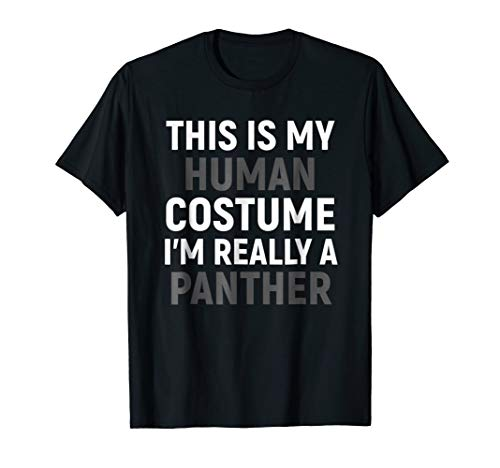 (My Human Costume I'm Really A Panther Halloween)