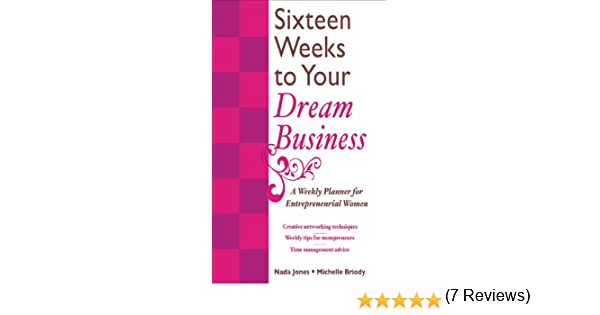 Amazon.com: 16 Weeks to Your Dream Business: A Weekly Planner for ...