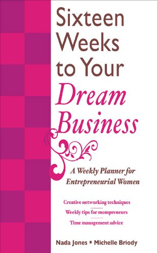 16-weeks-to-your-dream-business-a-weekly-planner-for-entrepreneurial-women