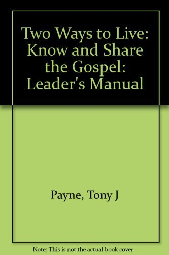 Download Two Ways to Live: Know and Share the Gospel: Leader's Manual ebook