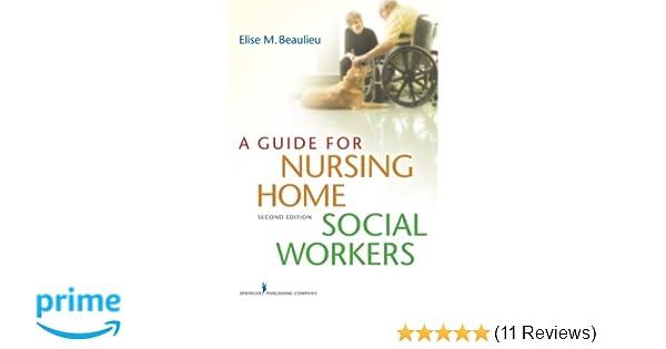 Good A Guide For Nursing Home Social Workers, Second Edition: 9780826193483:  Medicine U0026 Health Science Books @ Amazon.com