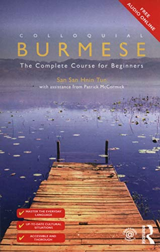 Burmese Lessons - Colloquial Burmese: The Complete Course for Beginners (Colloquial Series (Book Only))