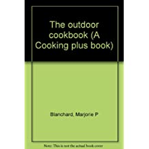 The outdoor cookbook (A Cooking plus book)