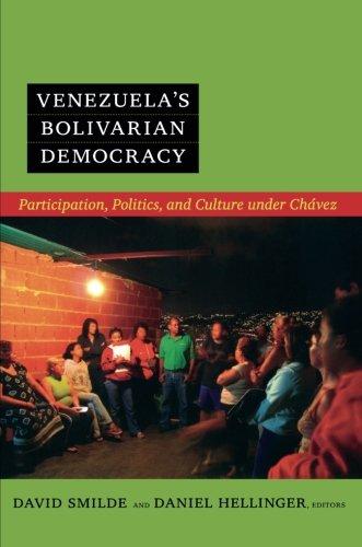 Venezuela's Bolivarian Democracy: Participation, Politics, and Culture under Chávez