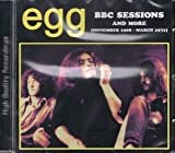 BBC Sessions And More (November 1968 - March 1972) by Egg (2015-10-21)
