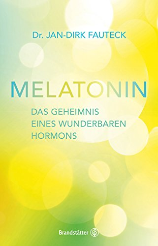 Amazon.com: Melatonin: Das Geheimnis eines wunderbaren Hormons ...