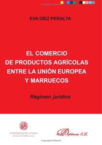 El Comercio De Productos Agricolas Entre La Ue Y M (Spanish Edition) [Eva Diez Peralta] (Tapa Blanda)