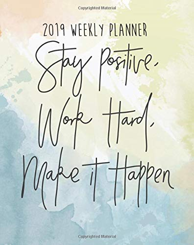 Pdf Money 2019 Weekly Planner: Stay Positive Work Hard Make it Happen: Inspirational Quote Yearly Monthly Calendar 2019 Daily Agenda Weekly Personal ... 2019 monthly planner Series) (Volume 2)