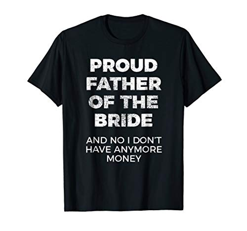 Funny Gift for Father of Bride Tshirt