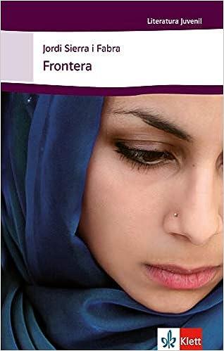 Frontera Schulausgabe Fur Das Niveau B1 Spanischer Originaltext Mit Annotationen Literatura Juvenil Amazon De Sierra I Fabra Jordi Bucher