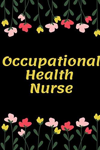 Occupational Health Nurse: Occupational Health Nurse Notebook, Gift for Nurse, Funny Nursing Student, Lined Journal Notebook