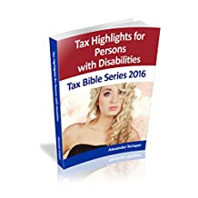 Tax Highlights for Persons with Disabilities: Tax Bible Series 2016