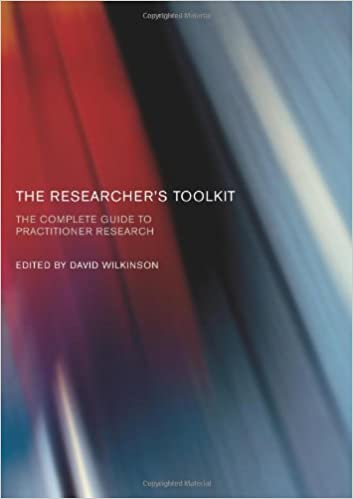 The Researchers Toolkit: The Complete Guide to Practitioner Research (Routledge Study Guides)