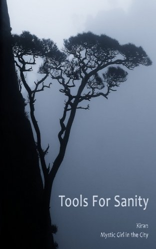 Tools for Sanity: Peace, Freedom and Fufillment in Every ()