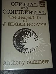 Official & Confidential: The Secret Life of J. Edgar Hoover/Large Print (Wheeler Large Print Book Series)