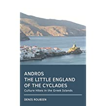 Andros. The Little England of the Cyclades: Culture Hikes in the Greek Islands