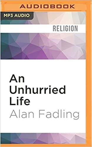 An Unhurried Life Following Jesus Rhythms Of Work And Rest Amazon