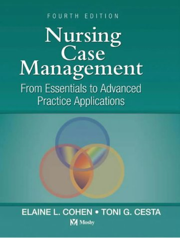 Nursing Case Management: From Essentials to Advanced Practice Applications (Nursing Case Management: From Essentials to