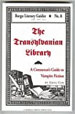 The Transylvanian Library : A Consumer's Guide to Vampire Fiction, Cox, Greg, 0893704350