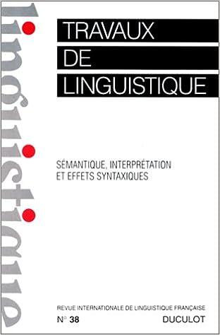 Livre Travaux de linguistique. Sémantique, interprétation et effets syntaxiques, numéro 38 epub pdf