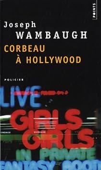 Corbeau à Hollywood par Wambaugh