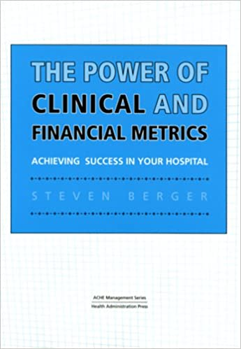 The power of clinical and financial metrics achieving success in the power of clinical and financial metrics achieving success in your hospital american college of helathcare executives management series 1st edition fandeluxe Choice Image