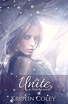 Unite (The Trinity Trilogy Book 3) by [Coley, Kristin]