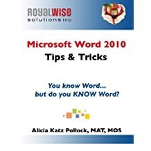 Microsoft Word 2010 Tips & Tricks: You know Word, but do you KNOW Word?