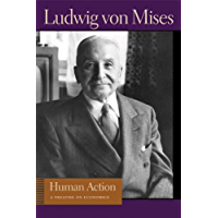 Human Action: A Treatise on Economics (Liberty Fund Library of the Works of Ludwig von Mises) (English Edition)