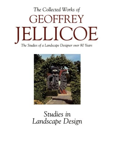 The Collected Works of Geoffrey Jellicoe (Vol. III Studies in Landscape Design)
