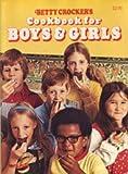 Betty Crocker's Cookbook for Boys and Girls, Betty Crocker Editors, 0307099172