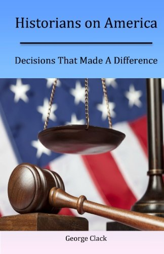 Historians on America: Decisions That Made A Difference pdf epub