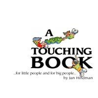 A Very Touching Book...for Little People and for Big People